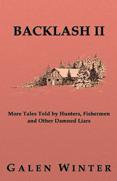 Backlash II: More Tales Told by Hunters, Fishermen and Other Damned Liars