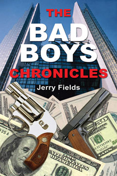The Bad Boys Chronicles: Memoirs of the Making and Unmaking of an Ex-Bank Robber