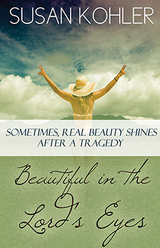 Beautiful the Lord's Eyes: Sometimes, Real Beauty Shines After A Tragedy