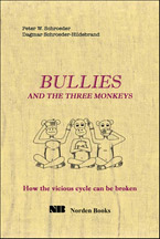Bullies and the Three Monkeys: How the Vicious Cycle Can Be Broken