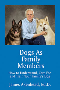 Dogs As Family Members, How to Understand, Care For, and Train Your Family's Dog