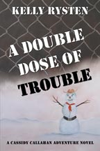 A Double Dose of Trouble: A Cassidy Callahan Adventure Novel
