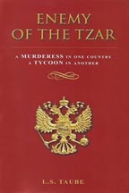 Enemy of the Tzar: A Murderess in One Country, a Tycoon in Another