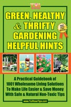 Green, Healthy & Thrifty Gardening Helpful Hints