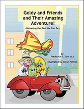 Goldy and Friends and Their Amazing Adventure!: Becoming the Best We Can Be