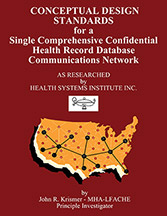 Conceptual Design Standards for a Single Comprehensive Confidential Health Records Database Communications Network