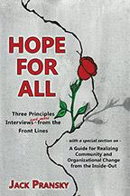 Hope for All: Three Principles Interviews and More from the Front Lines
