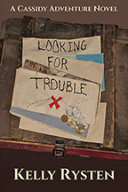 Looking for Trouble: A Cassidy Adventure Novel