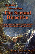 Rational Universalism, The Second Directive: A New View of Life After Death and Our Spiritual Evolution