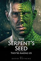 The Serpent's Seed: They're Among Us