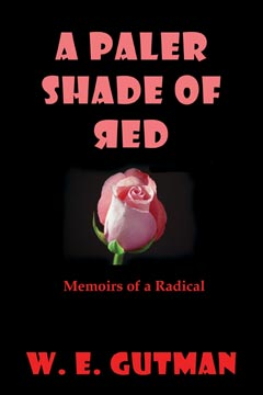 A Paler Shade of Red: Memoirs of a Radical
