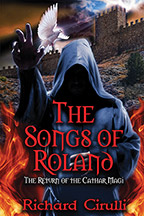 The Songs of Roland: The Return of the Cathar Magi