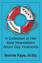 Bonnie Kaye's Straight Talk: A Collection of Her Best Newsletters About Gay Husbands