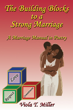 The The Building Blocks to a Strong Marriage: A Marriage Manual in Poetry