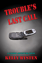 Trouble's Last Call: A Cassidy Adventure Novel