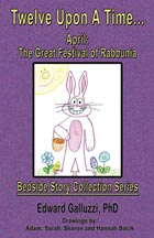 Twelve Upon A Time... April: The Great Festival of Rabbunia, Bedside Story Collection Series