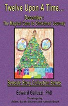 Twelve Upon A Time... December: The Magical Cane to Christmas' Journey, A Bedside Story Collection Series