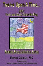 Twelve Upon A Time... July: Furly and Kurly Color the Flag, Bedside Story Collection Series