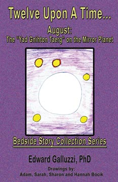 Twelve Upon A Time... August: The 'Yad Gnihton Taerg' on the Mirror Planet, Bedside Story Collection Series