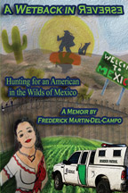 A Wetback in Reverse: Hunting for an American in the Wilds of Mexico